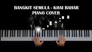 Bangkit Semula Khai Bahar Piano Cover