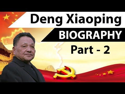 Biography of Deng Xiaoping Part 2 - Most powerful communist leader and reformer of Chinese economy