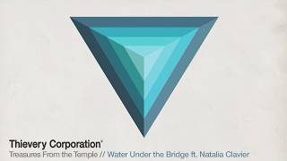 thievery corporation water under the bridge official audio