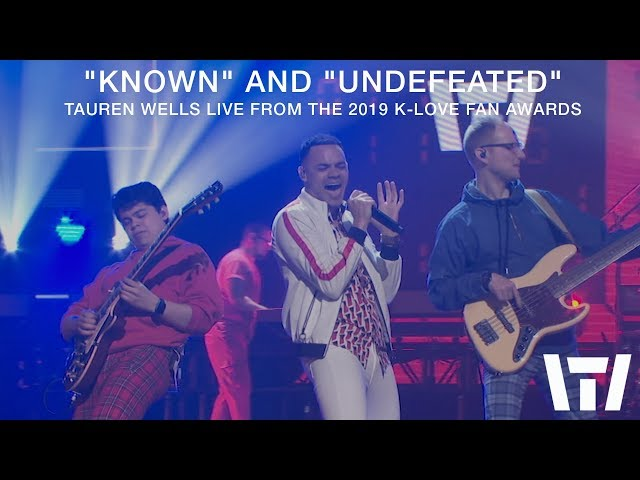 Tauren Wells - Known and Undefeated (Live from the 2019 K-LOVE Fan Awards)