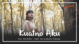 ESA RISTY - KUATNO AKU (Official Music Video) | Gusti Paringono Kuat Atiku Iki