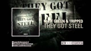 Matt Green & Tripped - They got steel