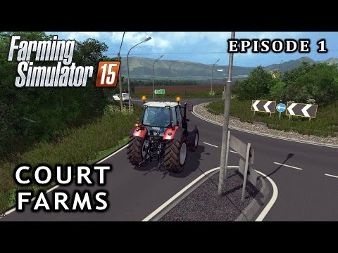 Let's Play Farming Simulator 2015 | Court Farms | Episode 1
