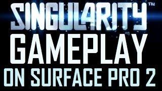 Singularity Gameplay on Microsoft Surface Pro 2 (Full HD 1080p)