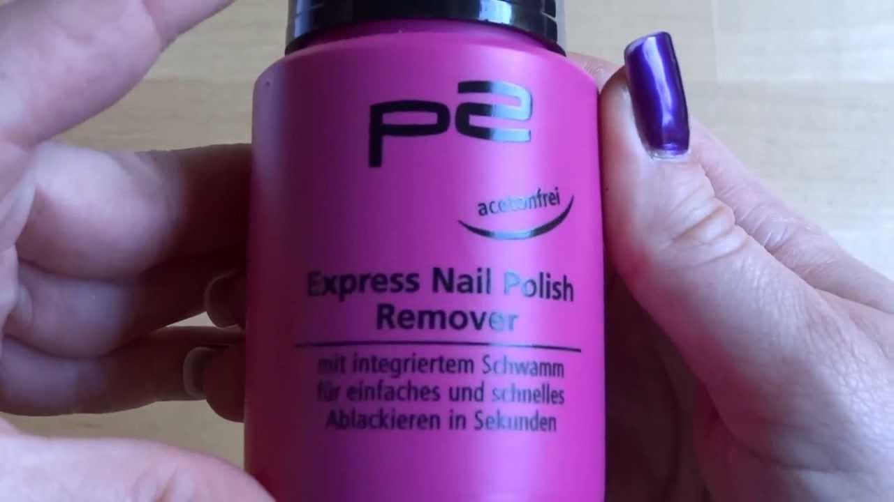 P2 Express Nail Polish Remover Im Test Youtube