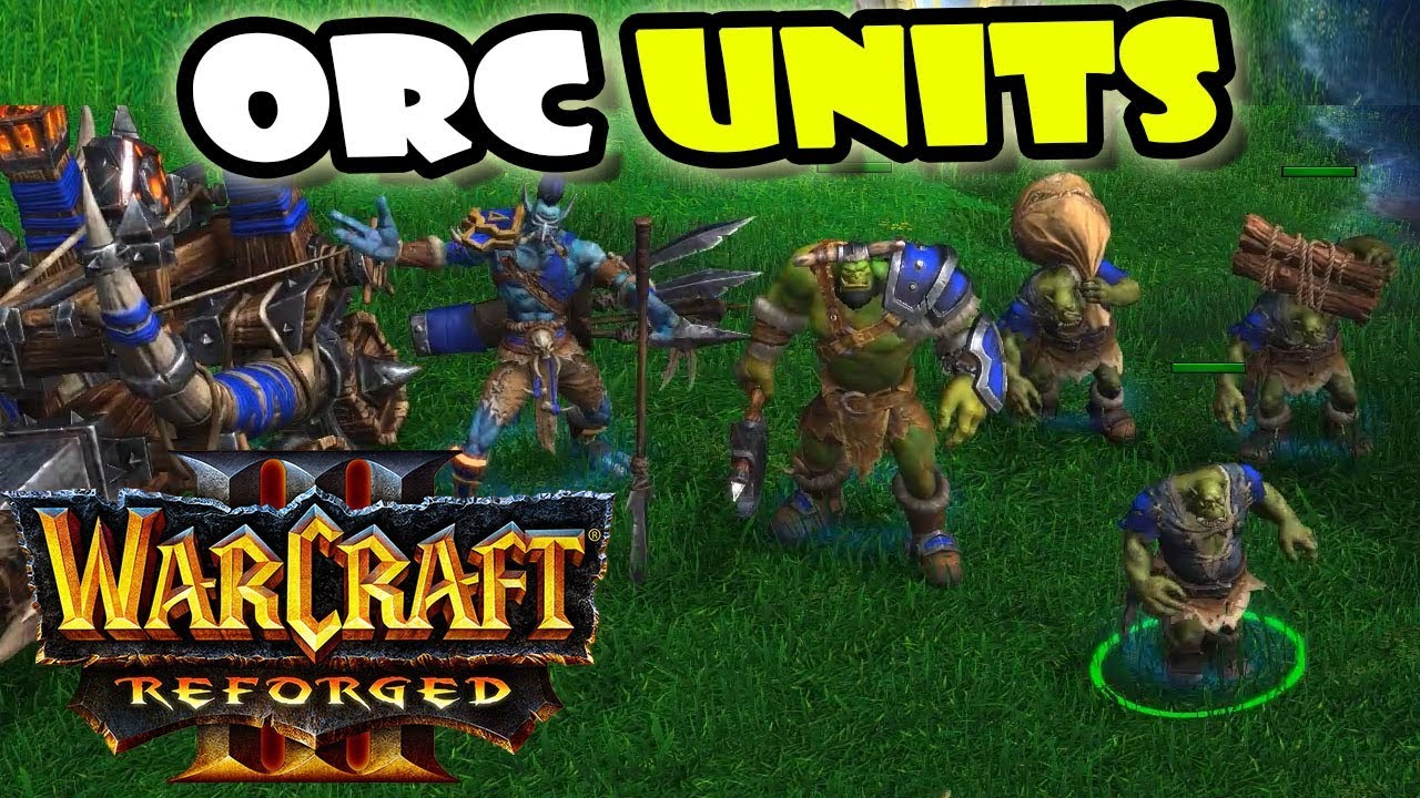 Warcraft 3 Reforged All Orc Units Buildings Youtube