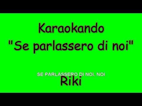 Karaoke Italiano - Se parlassero di noi - Riki (Testo)