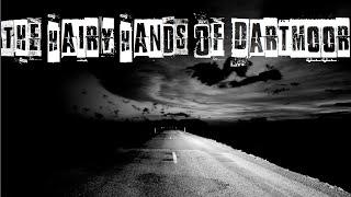 Urban Legends #1 - The Hairy Hands Of Dartmoor