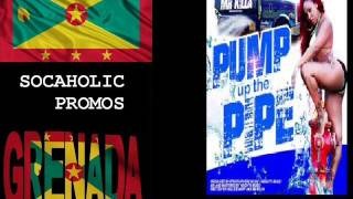 [SPICEMAS 2015] Mr Killa - Pump Up The Pipe - Grenada Soca 2015