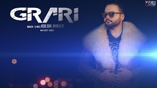 Grari - Kulbir Jhinjer (Full Song) Latest Punjabi Songs 2018 | Vehli Janta Records