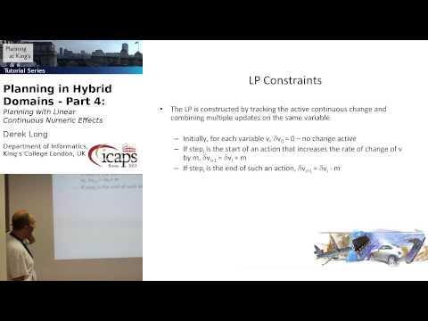 Tutorial: Planning in Hybrid Domains, Part 4 (Derek Long, at ICAPS 2013)