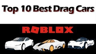 TOP 10 BEST DRAG CARS IN VEHICLE SIMULATOR (Roblox)