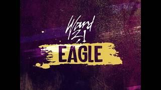 Ward 21 x Dj Glad x Dj Style - Eagle