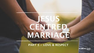 Jesus Centred Marriage Part 3