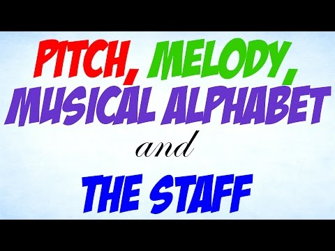 Music Theory – Lesson 3 – Pitch, Melody, Musical Alphabet and the Staff