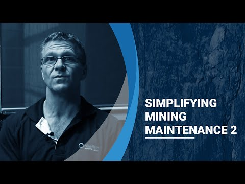 Belief In Our Own Resources   Simplifying Mining Maintenance