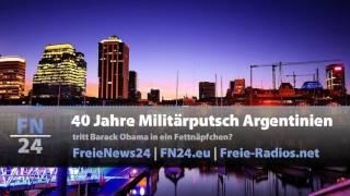 FN24 | 40 Jahre Militärputsch Argentinien - tritt Barack Obama in ein Fettnäpfchen?