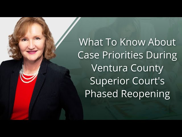 What To Know About Case Priorities During Ventura County Superior Court's Phased Reopening