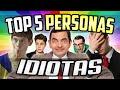 TOP 5 PERSONAS MAS IDIOTAS DEL MUNDO