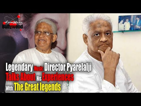 Legendary Music Director Pyarelalji Talks About His Experiences With The Great legends
