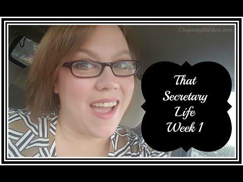 The Secretary Life: Week 1