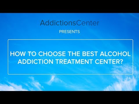 How To Choose The Best Alcohol Addiction Treatment Center - Call 1(800)-615-1067