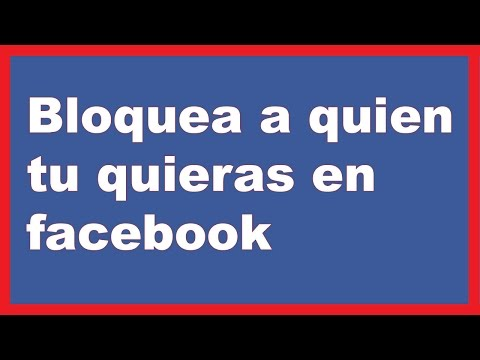 Como Bloquear A Alguien En Facebook