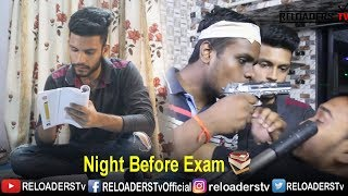 Night Before Exam Part 3 | RELOADERS TV