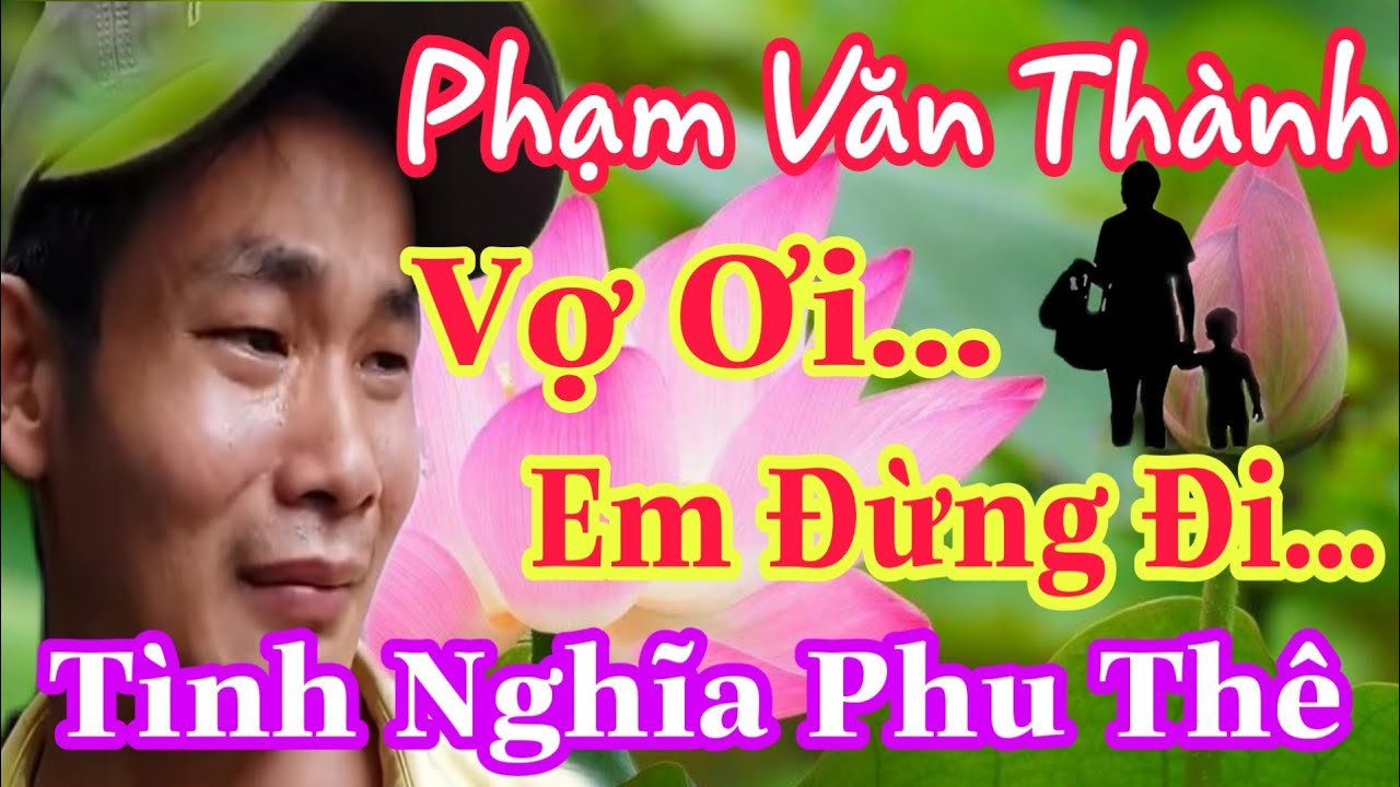 Phạm Văn Thành tuyệt vọng khi thấy vợ sắp rời xa | cường 699