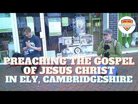 UK Street Preaching: Ely, Cambridgeshire, England