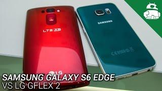Samsung Galaxy S6 Edge VS. LG G Flex 2 - Quick Look!