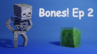 Bones! Episode 1: A Skeleton