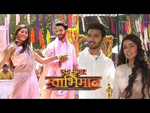 Kunal - Meghna And Karan - Naina's CRAZY Holi Dance   Ek Shringaar Swabhimaan   EXCLUSIVE INTERVIEW