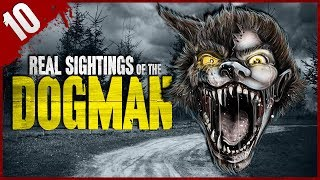 10 REAL Dogman Sightings - Darkness Prevails