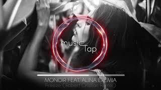 Monoir Feat. Alina Eremia - Freeze (Robert Cristian Remix)
