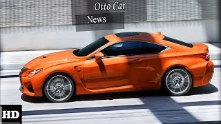HOT NEWS  !!!! 2018 Lexus RC Engine Overview