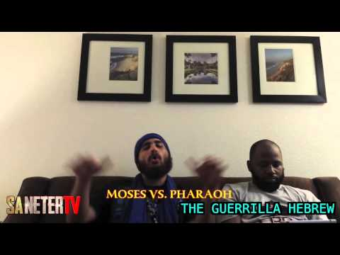 THE GUERRILLA HEBREW MOSES VS  PHARAOH