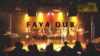Faya Dub live Ivry   Le Hangar   24 05 2013   First meeting FULL HD