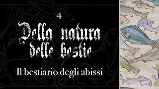 DELLA NATURA DELLE BESTIE #4 - Il bestiario degli abissi