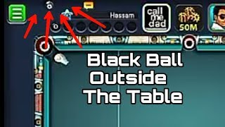 Funny Moment In 8 Ball Pool game Black ball Goes Outside The Table