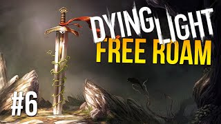 Dying Light Free Roam Gameplay #6 - Excalibur Lives! (Dying Light Single Player Free Roam)
