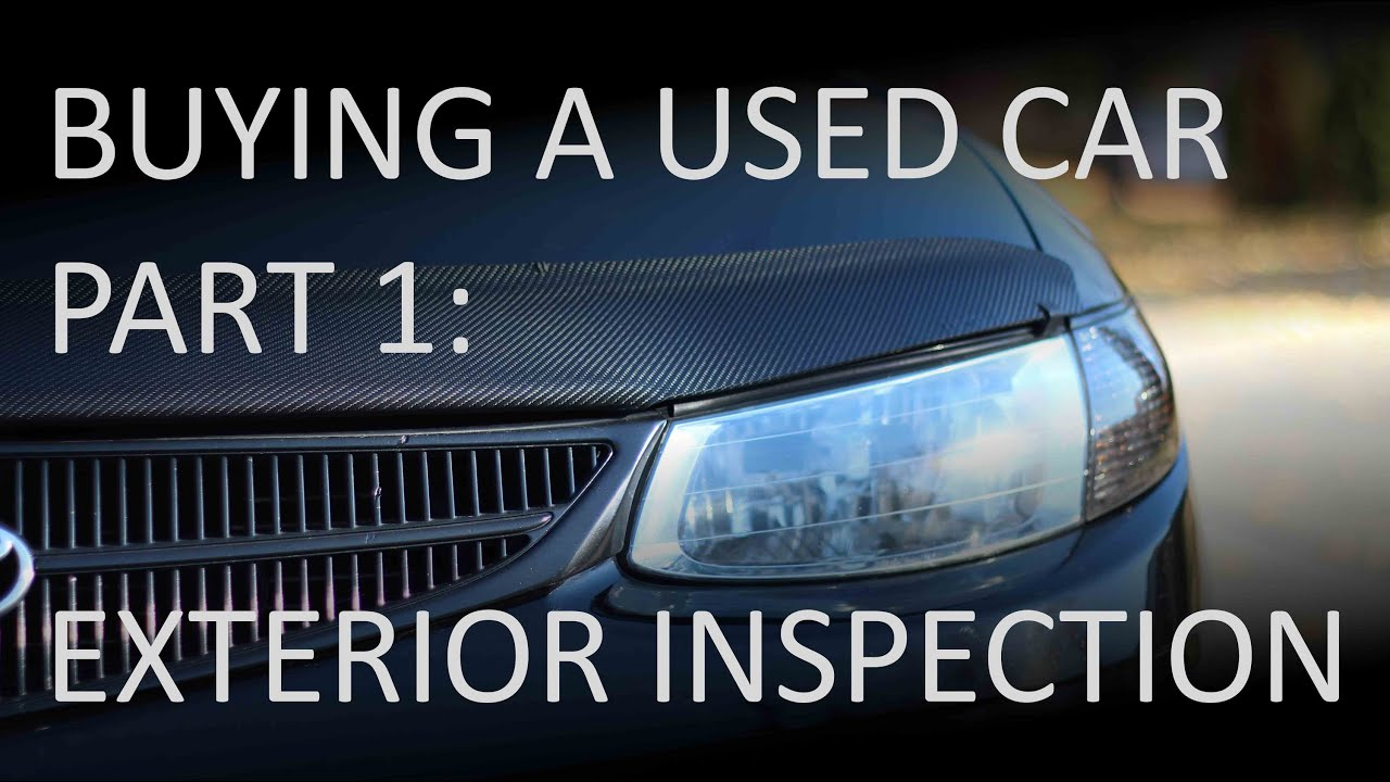 Buying a Used Car - Part 1: Exterior Inspection - YouTube