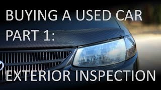 Buying a Used Car - Part 1: Exterior Inspection