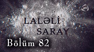 Laləli Saray (82-ci bölüm)