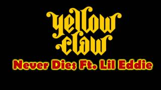 Yellow Claw - Never Dies Ft. Lil