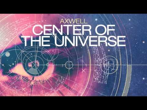 Axwell - Center Of The Universe (Radio Edit)