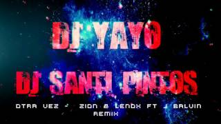 OTRA VEZ DJ YAYO FT DJ SANTI PINTOS REMIX