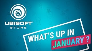 Check what's up at Ubisoft Store in January