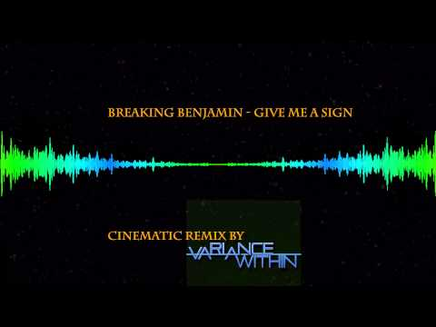 Give Me a sign - Breaking Benjamin (Cinematic Remix by Variance Within)