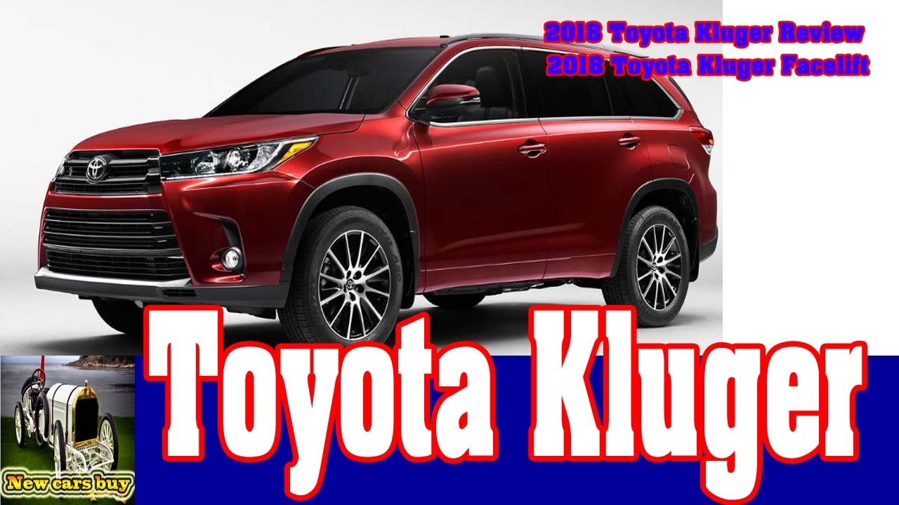 2018 toyota kluger grande. delighful toyota 2018 toyota kluger review  facelift new cars buy and toyota kluger grande d